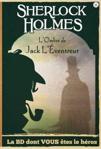 Sherlock Holmes, L'ombre de Jack l'Eventreur