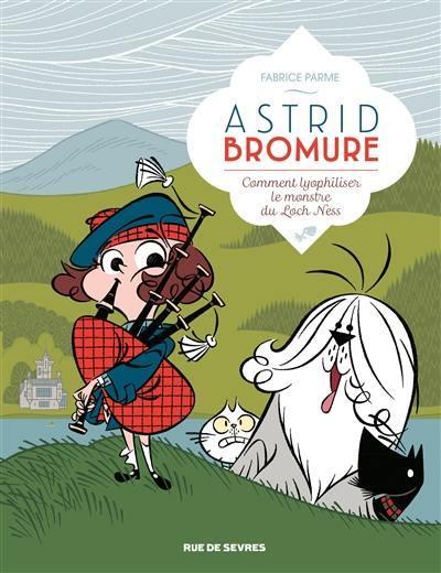 Astrid Bromure. Volume 4, Comment lyophiliser le monstre du Loch Ness