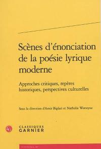 Scènes d'énonciation de la poésie lyrique moderne