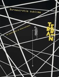 Terrain, hors-série, Bureaucratie sublime