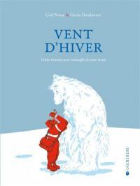 Vent d'hiver : petites histoires pour réchauffer les jours froids