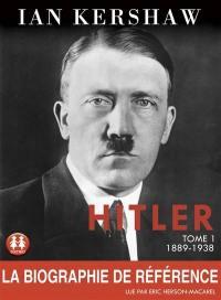 Hitler. Volume 1, 1889-1936