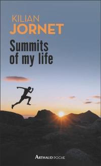 Summits of my life : rêves et défis en montagne