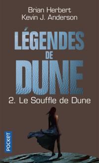 Légendes de Dune. Volume 2, Le souffle de Dune