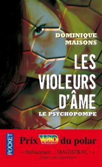 Les violeurs d'âme. Volume 1, Le psychopompe