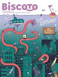 Biscoto : le journal plus fort que costaud !. n° 70, Les abysses