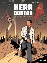 Herr doktor, Un destin sans retour