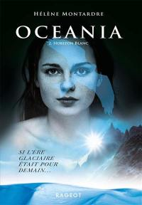 Oceania. Vol. 2. Horizon blanc
