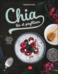 Chia, lin et psyllium