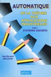 Automatique. Volume 1, Systèmes discrets