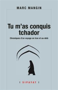 Tu m'as conquis tchador