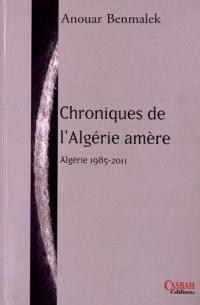 Chroniques de l'Algerie amère : Algérie 1985-2011