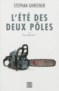 French bricolo. Volume 1, L'été des deux pôles