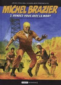 Michel Brazier. Volume 2, Rendez-vous avec la mort