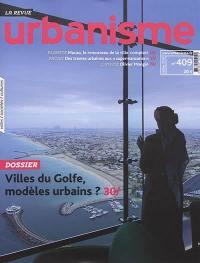 Urbanisme. n° 409, Villes du Golfe, modèles urbains