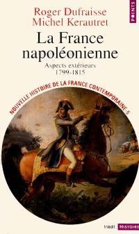 Nouvelle histoire de la France contemporaine. Volume 5, La France napoléonienne