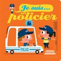 Je suis... un policier