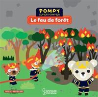 Pompy super pompier, Le feu de forêt
