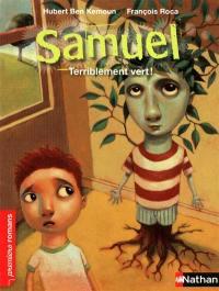 Samuel, Terriblement vert !