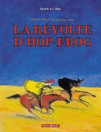 Hop-Frog. Volume 1, La révolte d'Hop-Frog