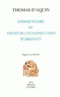 Commentaire du Peryermenias (Traité de l'interprétation) d'Aristote