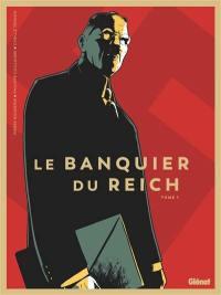 Le banquier du Reich. Volume 1,