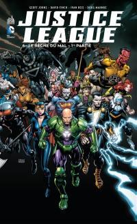 Justice league. Volume 6, Le règne du mal