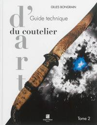 Guide technique du coutelier d'art. Volume 2,