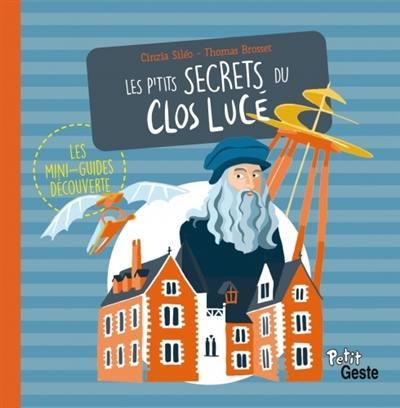 Les p'tits secrets du Clos Lucé