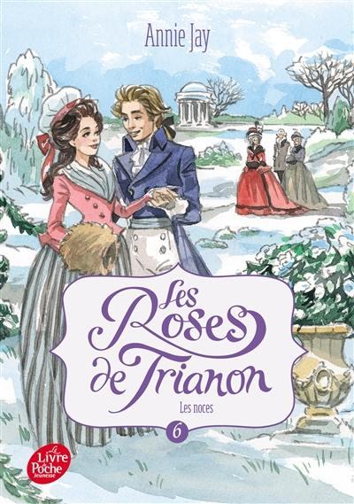 Les roses de Trianon. Volume 6, Les noces