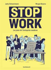 Stop work : les joies de l'entreprise moderne