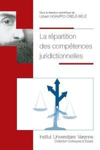 La répartition des compétences juridictionnelles