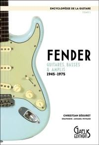 L'encyclopédie de la guitare. Volume 1, Fender