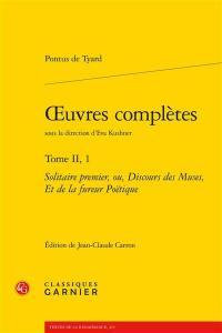 Oeuvres complètes. Volume 2-1, Solitaire premier ou Discours des muses, et de la fureur poëtique