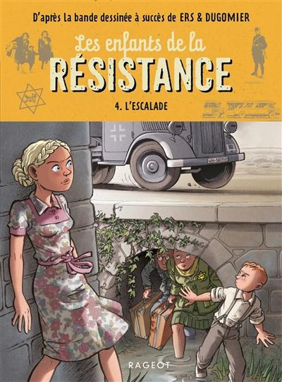 Les enfants de la Résistance. Volume 4, L'escalade