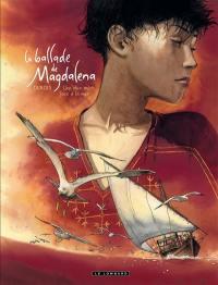 La ballade de Magdalena. Volume 2, Une olive mûrit face à la mer