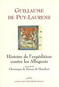 Histoire de l'expédition française contre les Albigeois, 1170-1272. Suivi de Chronique de Simon de Montfort, 1202-1311