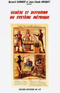 Genèse et diffusion du système métrique