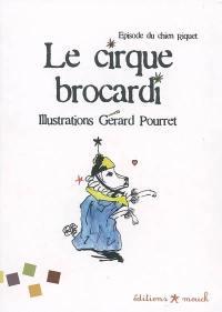Le cirque Brocardi : épisode du chien Riquet : une histoire racontée par des enfants pour la joie de leurs camarades