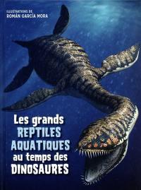Les grands reptiles aquatiques au temps des dinosaures