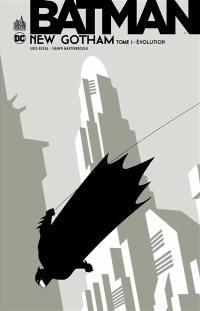 Batman New Gotham. Volume 1, Evolution