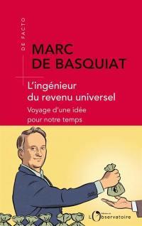 L'ingénieur du revenu universel : voyage d'une idée de notre temps
