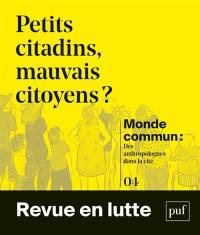 Monde commun : des anthropologues dans la cité. n° 4, Petits citadins, mauvais citoyens ?