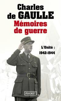 Mémoires de guerre. Volume 2, L'unité