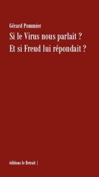 Si le virus nous parlait ? Et si Freud lui répondait ?