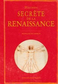 Histoire secrète de la Renaissance
