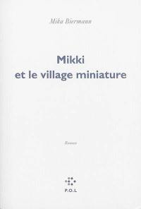 Mikki et le village miniature