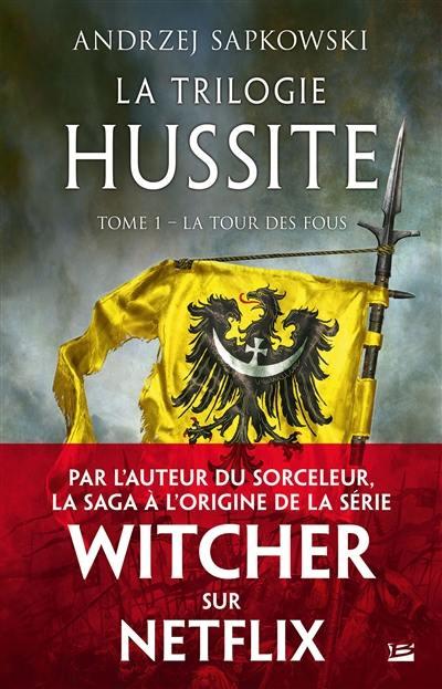 La trilogie hussite. Volume 1, La tour des fous