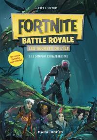 Fortnite Battle Royale. Volume 2, Le complot extraterrestre