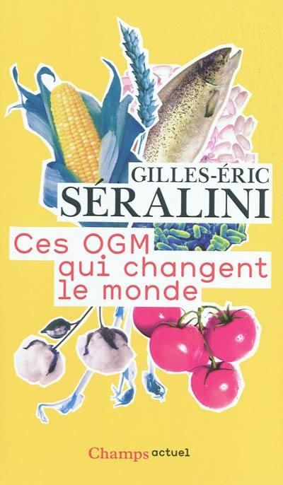 Ces OGM qui changent le monde